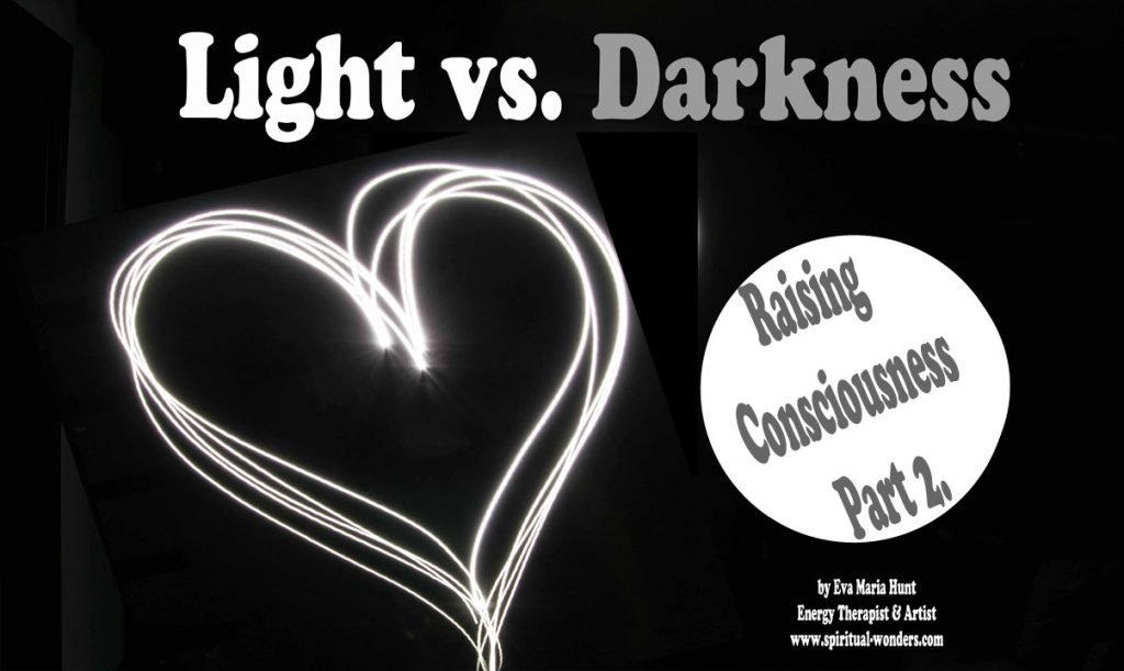 Light vs Darkness Raising Consciousness